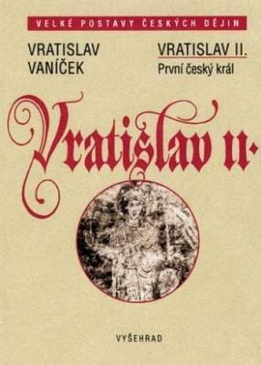Vratislav II. / První český král