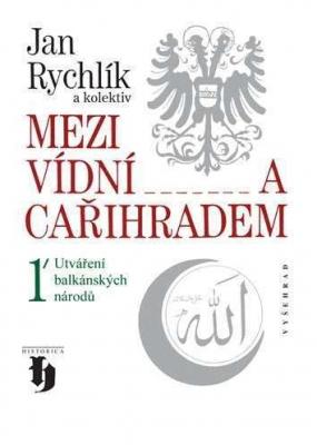 Mezi Vídní a Cařihradem