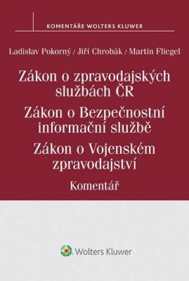 Zákon o zpravodajských službách České republiky. Zákon o Bezpečnostní informační službě. Zákon o Vojenském zpravodajství. Komentář