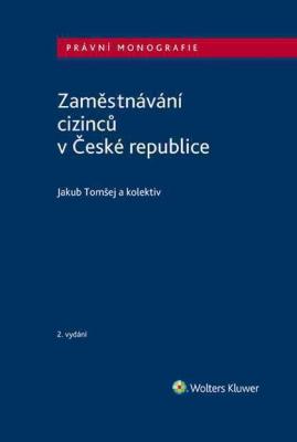Zaměstnávání cizinců v České republice - 2. vydání