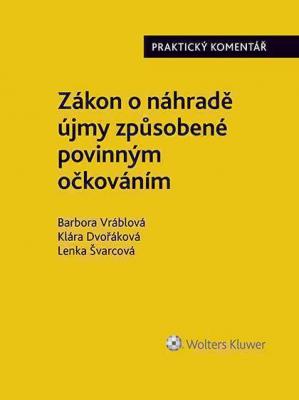 Zákon o náhradě újmy způsobené povinným očkováním (č. 116/2020 Sb.). Praktický komentář