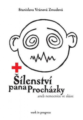 Šílenství pana Procházky aneb nemocnice ve zkáze
