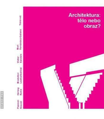 Architektura:tělo nebo obraz?